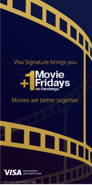 Don't Forget Free Movie Ticket When You Buy 1 With Your Visa Signature Card Today